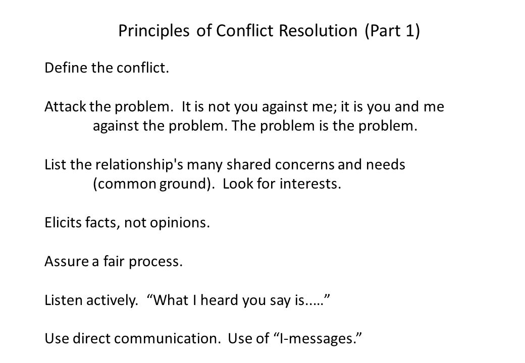 Principles of Conflict Resolution (Part 1) Define the conflict.