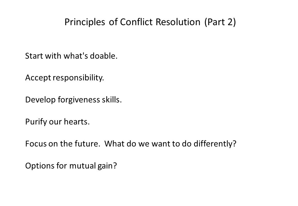 Principles of Conflict Resolution (Part 2) Start with what s doable.