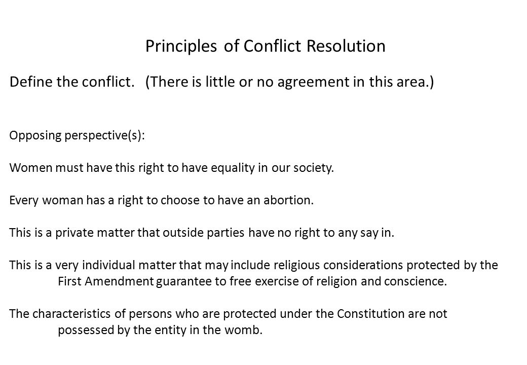 Principles of Conflict Resolution Define the conflict.