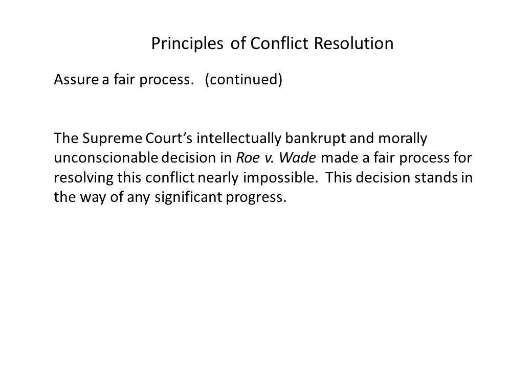 Principles of Conflict Resolution Assure a fair process.