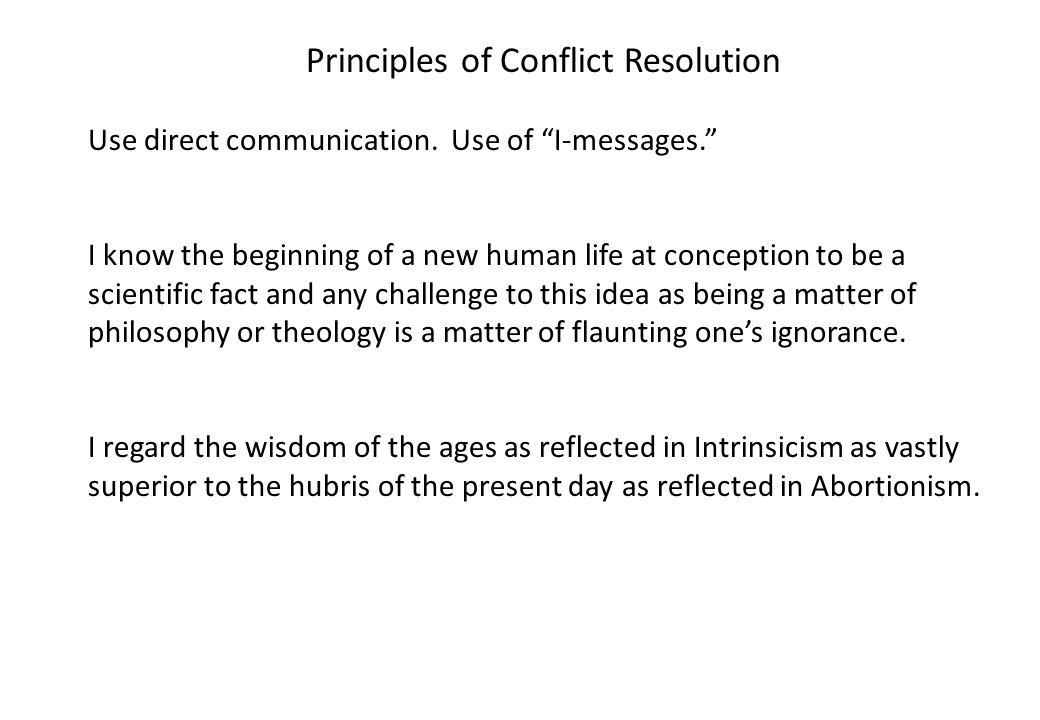 Principles of Conflict Resolution Use direct communication.