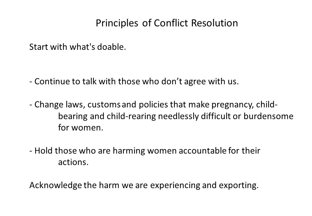 Principles of Conflict Resolution Start with what s doable.