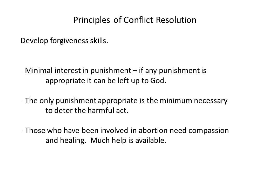 Principles of Conflict Resolution Develop forgiveness skills.