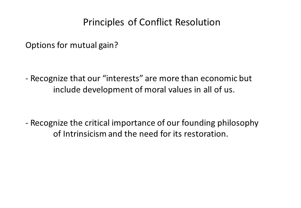 Principles of Conflict Resolution Options for mutual gain.