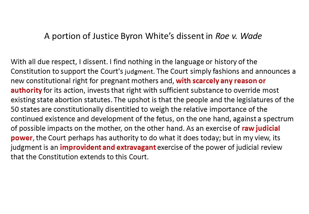 A portion of Justice Byron White's dissent in Roe v.