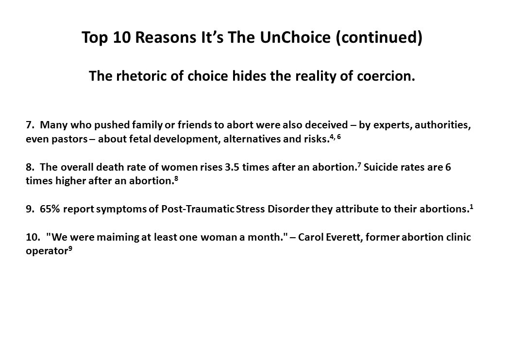 Top 10 Reasons It's The UnChoice (continued) The rhetoric of choice hides the reality of coercion.