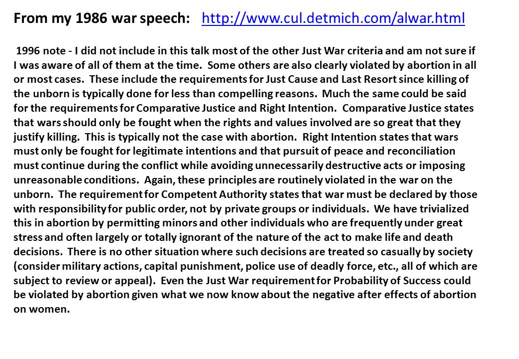 From my 1986 war speech: http://www.cul.detmich.com/alwar.htmlhttp://www.cul.detmich.com/alwar.html 1996 note - I did not include in this talk most of the other Just War criteria and am not sure if I was aware of all of them at the time.
