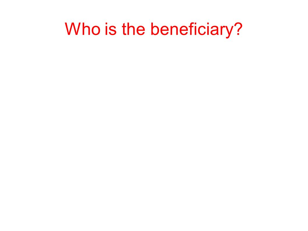 Who is the beneficiary