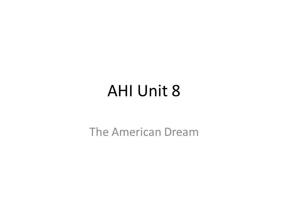 AHI Unit 8 The American Dream