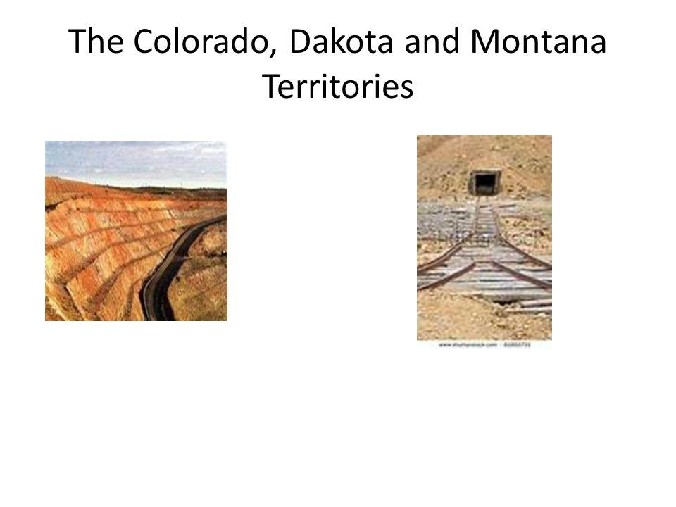 The Colorado, Dakota and Montana Territories