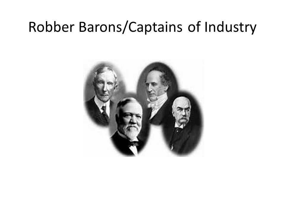 Robber Barons/Captains of Industry