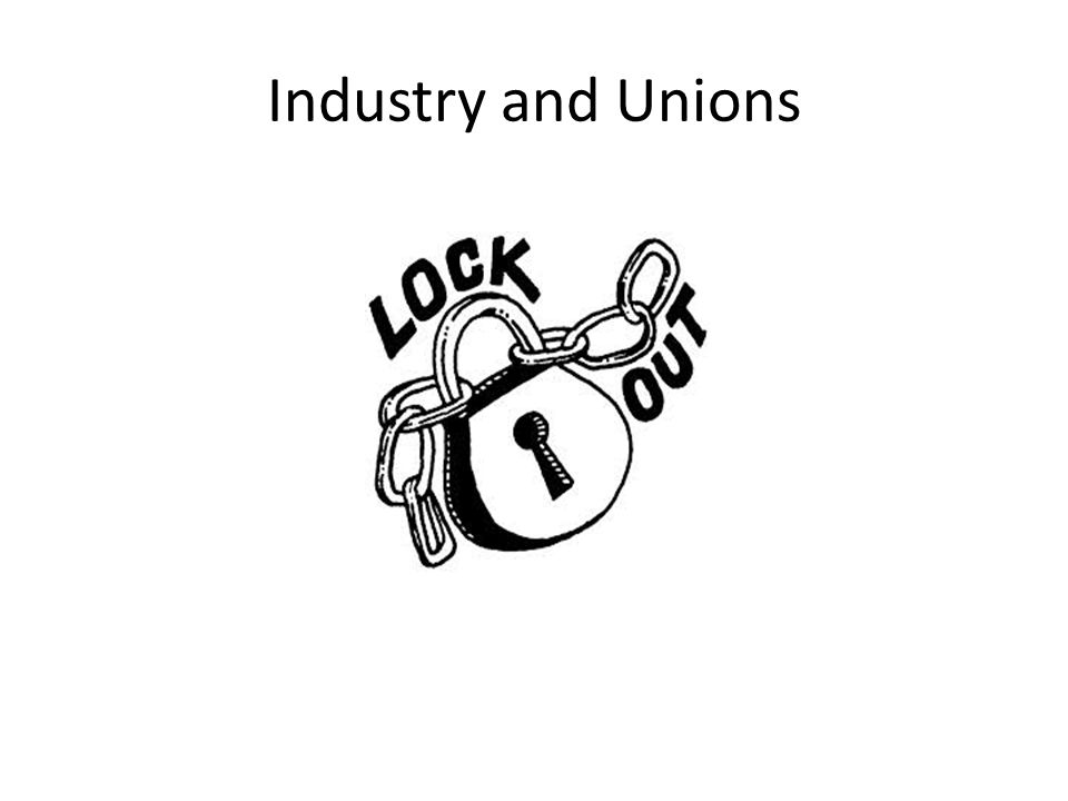 Industry and Unions