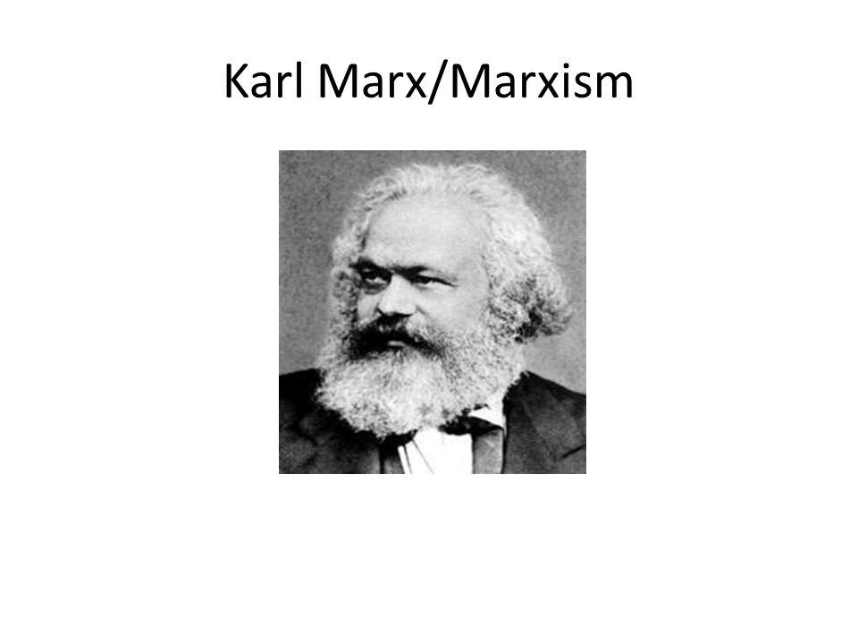 Karl Marx/Marxism