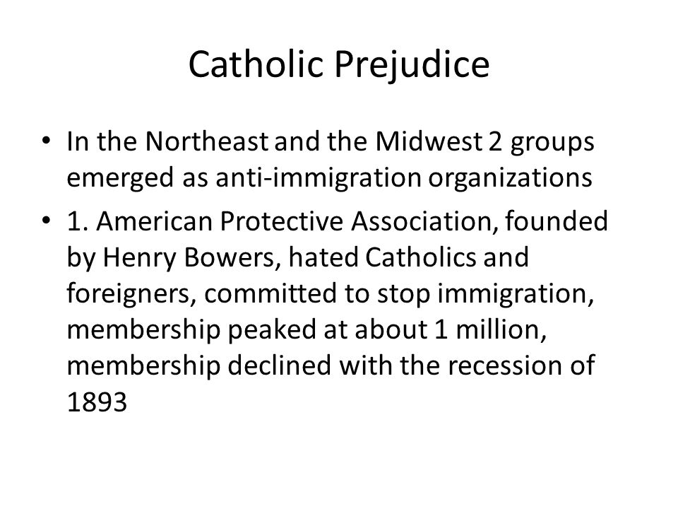 Catholic Prejudice In the Northeast and the Midwest 2 groups emerged as anti-immigration organizations 1.