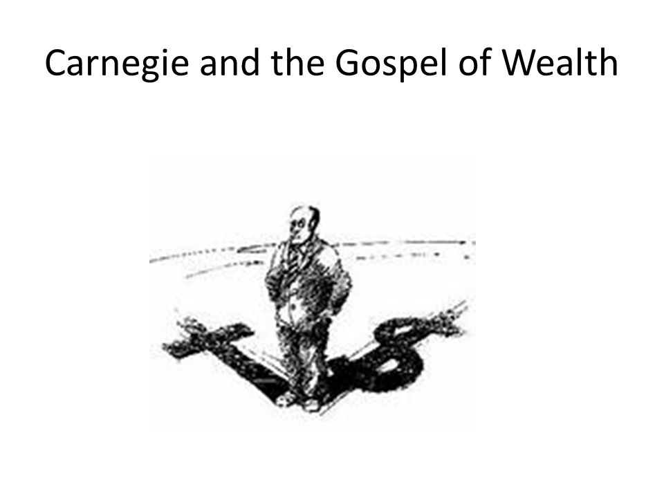 Carnegie and the Gospel of Wealth