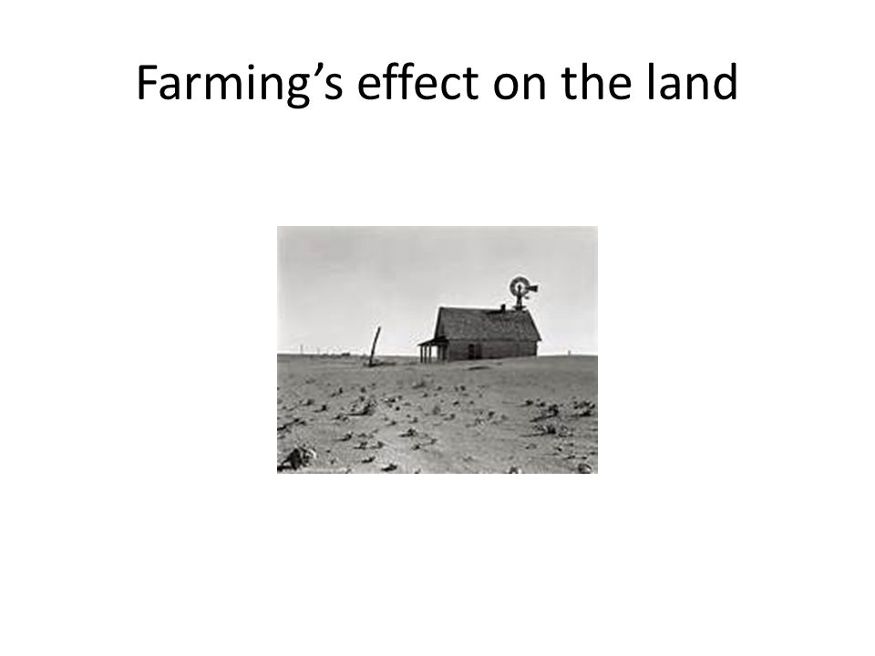 Farming's effect on the land