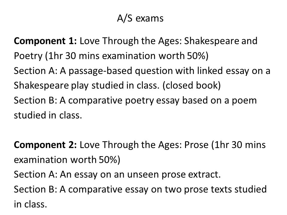english literature a s and a level othello a s exams component  shakespeare and poetry 1hr 30 mins examination worth 50% section a a passage based question linked essay on a shakespeare play studied in class