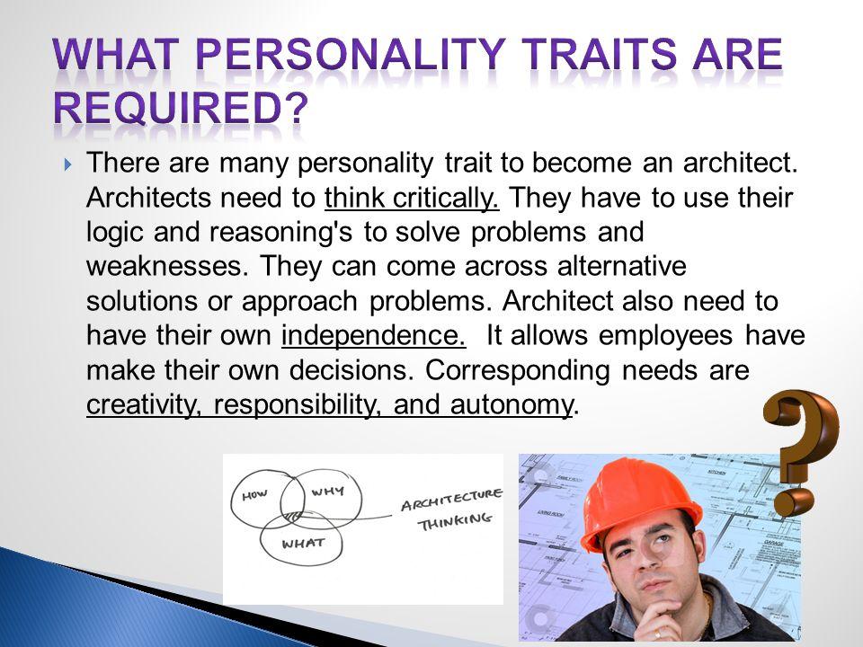 Architect Personality Traits daniel class:d.c teacher:mr.beaton. an everyday life of an