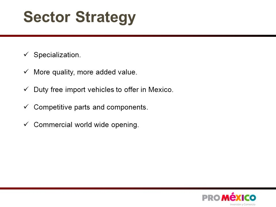 Sector Strategy Specialization. More quality, more added value.