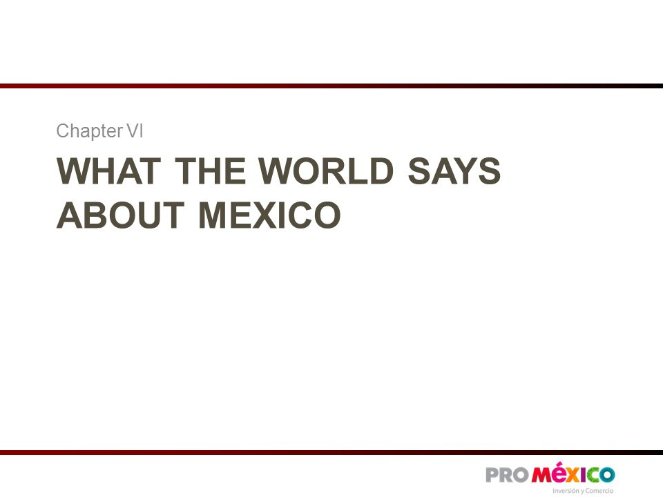 WHAT THE WORLD SAYS ABOUT MEXICO Chapter VI