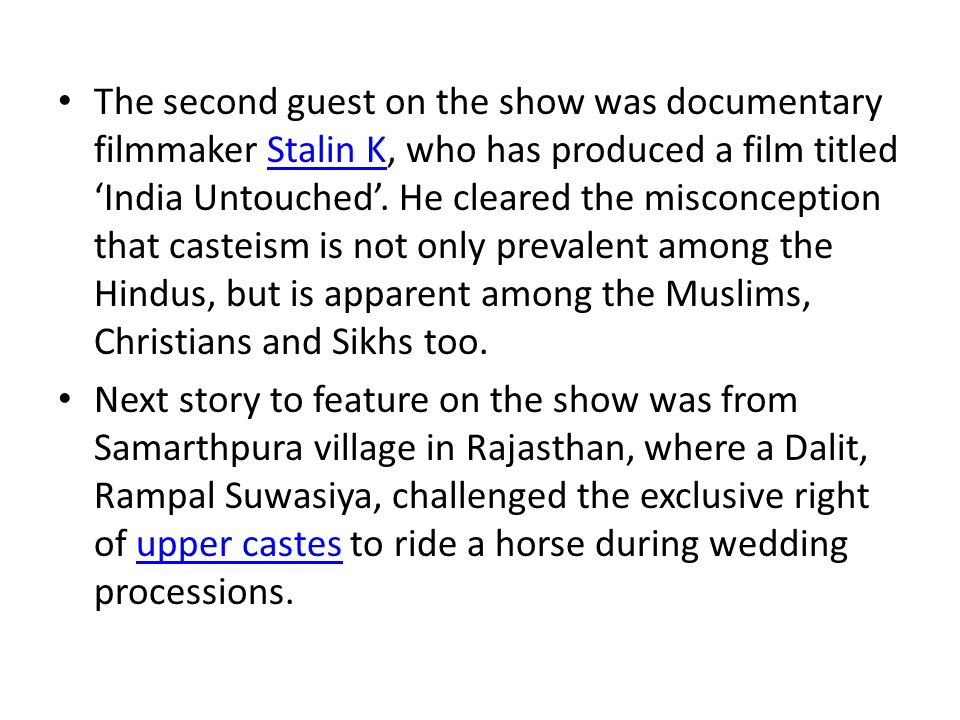 The second guest on the show was documentary filmmaker Stalin K, who has produced a film titled 'India Untouched'.