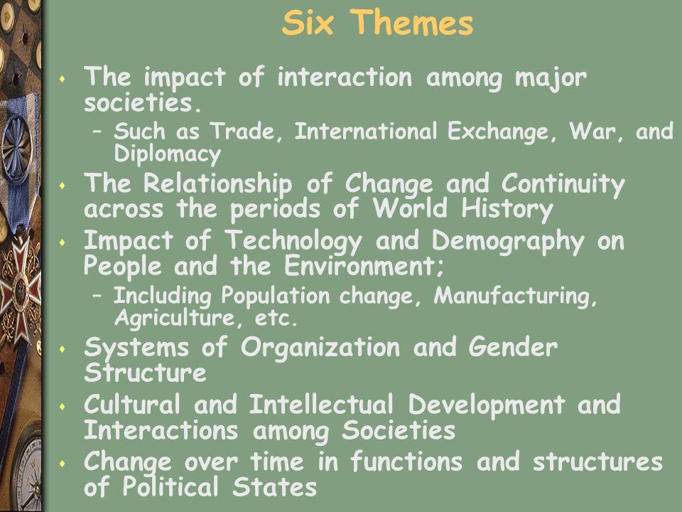 Six Themes s The impact of interaction among major societies.