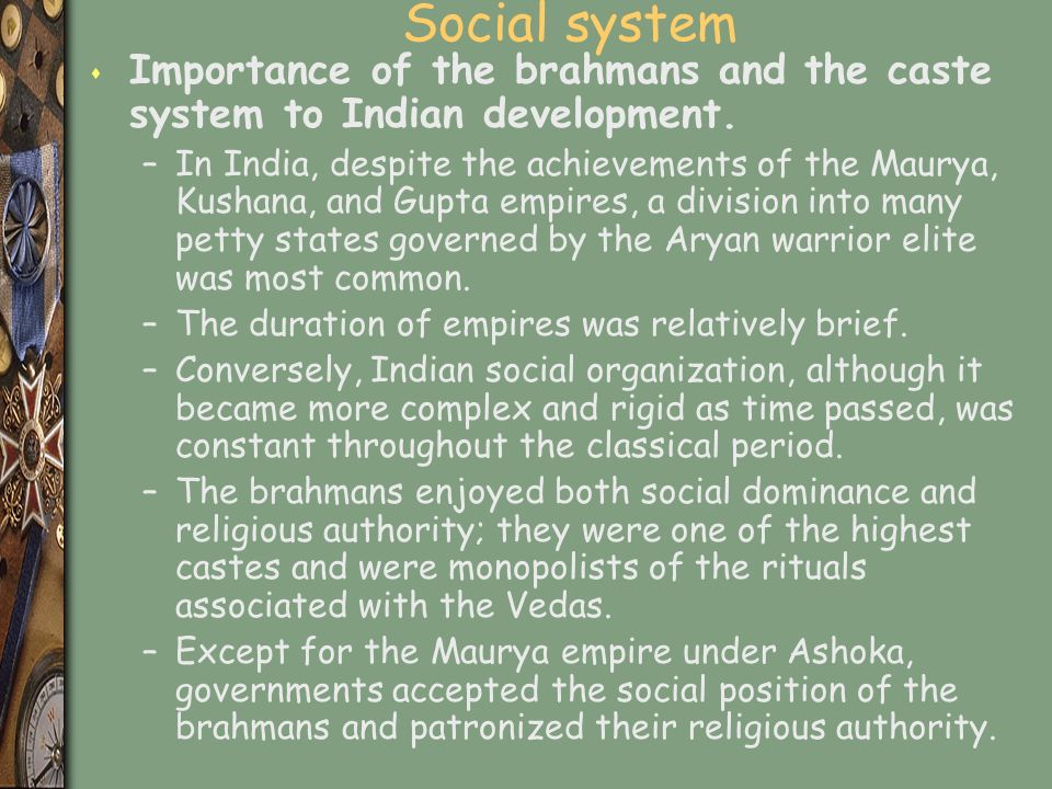 Social system s Importance of the brahmans and the caste system to Indian development.