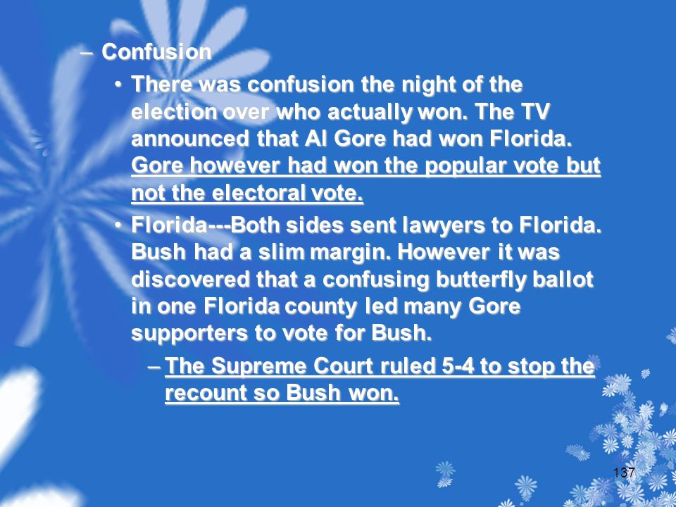 –Confusion There was confusion the night of the election over who actually won.