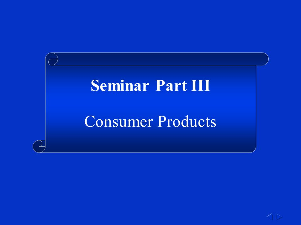Seminar Part III Consumer Products