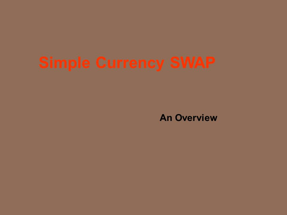 Simple Currency SWAP An Overview