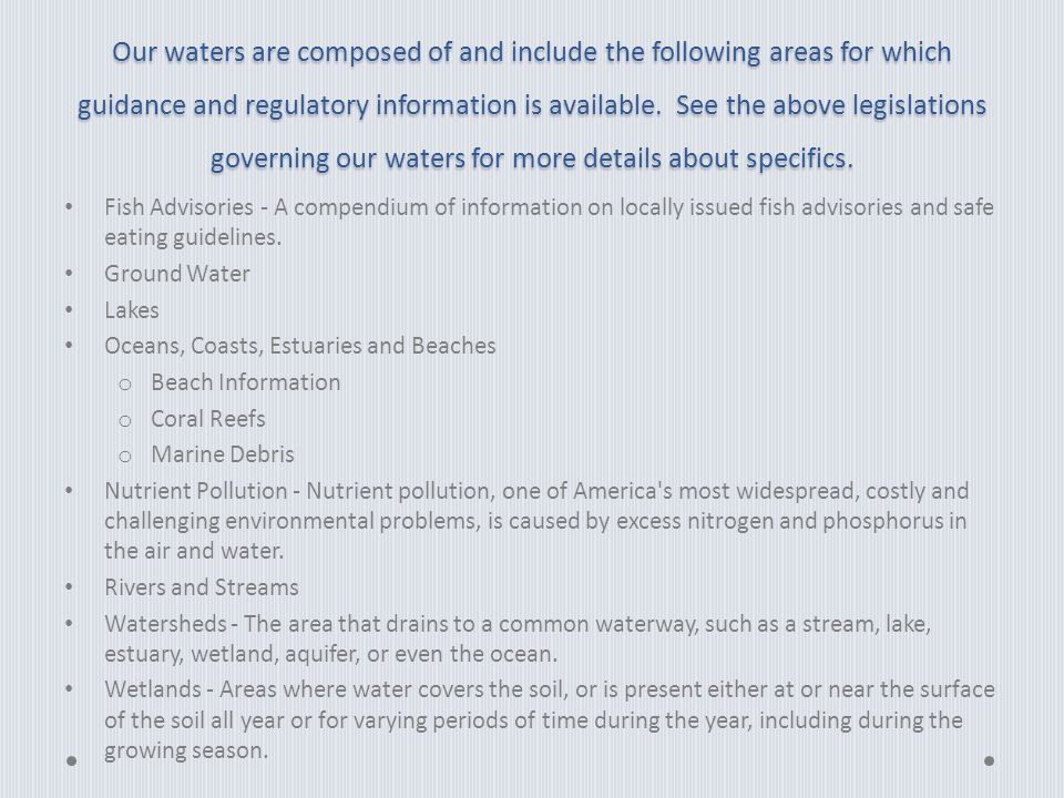 Our waters are composed of and include the following areas for which guidance and regulatory information is available.