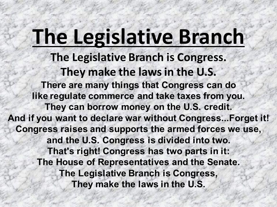 U.S. GOVERNMENT RAP LYRICS The Legislative Branch The Legislative ...