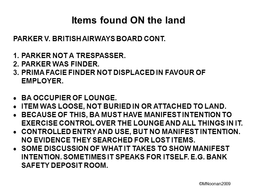 ©MNoonan2009 Items found ON the land PARKER V. BRITISH AIRWAYS BOARD CONT.