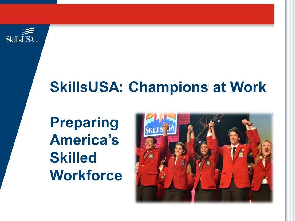 SkillsUSA: Champions at Work Preparing America's Skilled Workforce ...