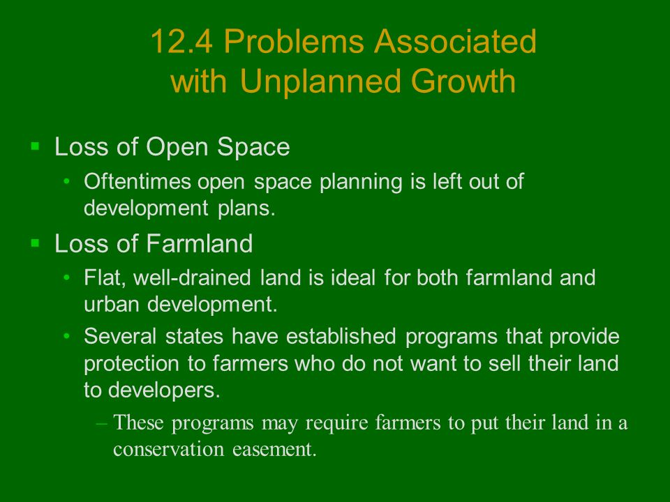 12.4 Problems Associated with Unplanned Growth  Loss of Open Space Oftentimes open space planning is left out of development plans.