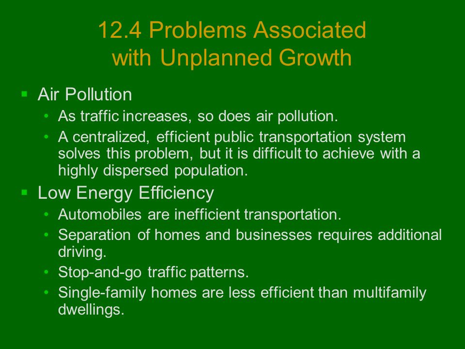 12.4 Problems Associated with Unplanned Growth  Air Pollution As traffic increases, so does air pollution.