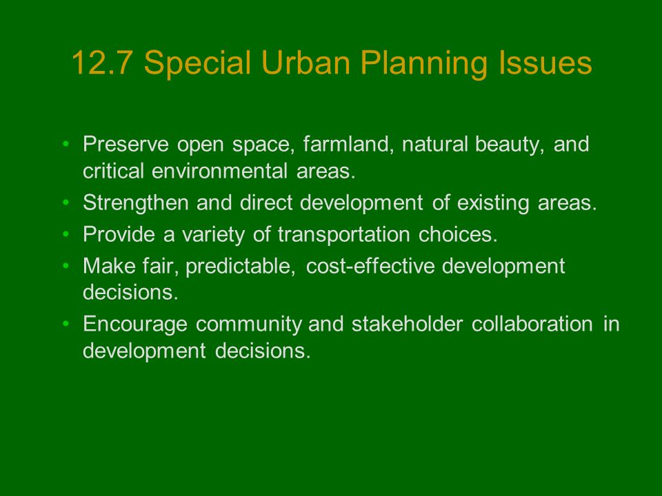 12.7 Special Urban Planning Issues Preserve open space, farmland, natural beauty, and critical environmental areas.