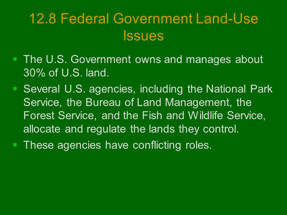 12.8 Federal Government Land-Use Issues  The U.S.