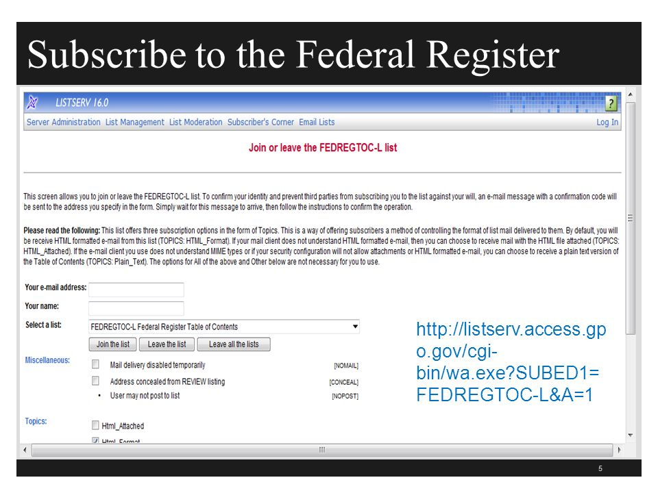 Subscribe to the Federal Register 5   o.gov/cgi- bin/wa.exe SUBED1= FEDREGTOC-L&A=1