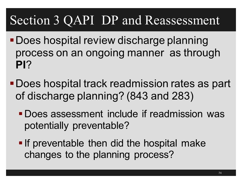 Section 3 QAPI DP and Reassessment  Does hospital review discharge planning process on an ongoing manner as through PI.