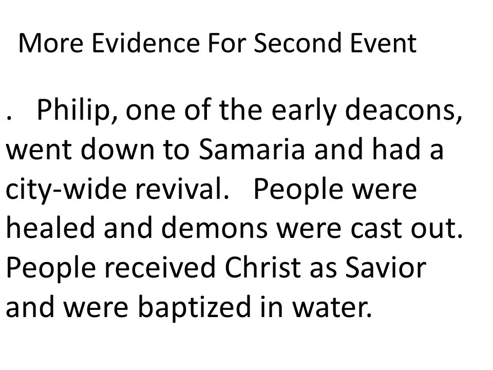 Philip, one of the early deacons, went down to Samaria and had a city-wide revival.