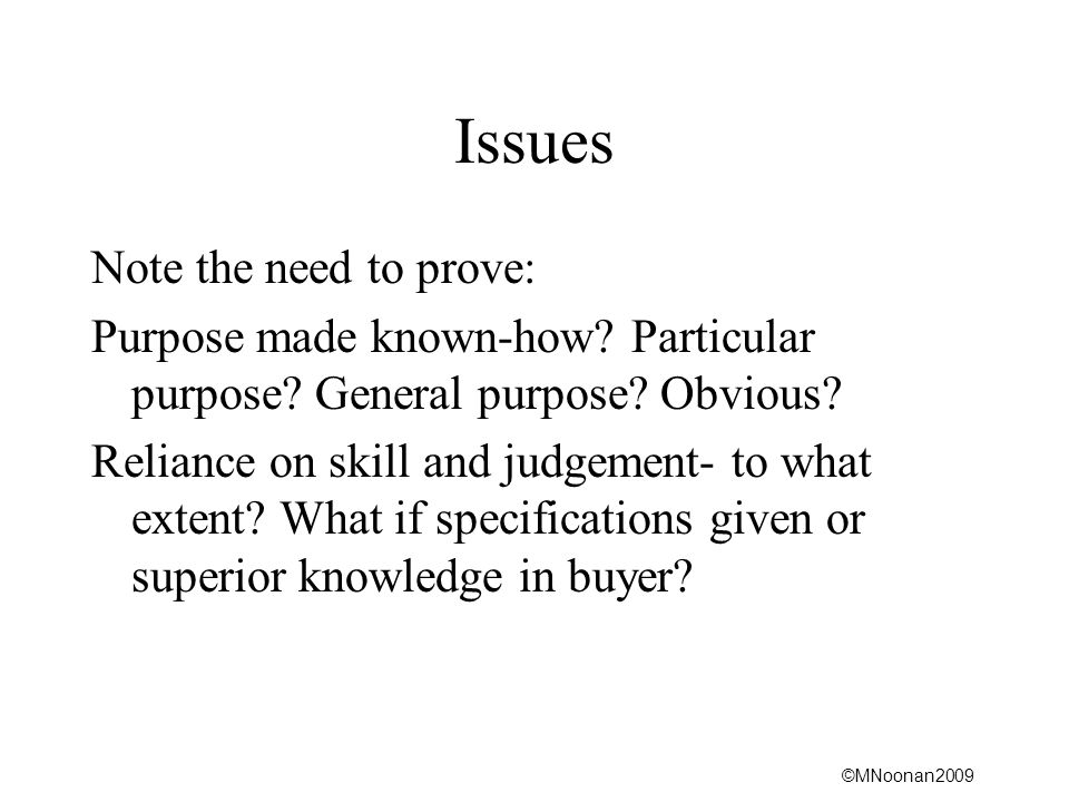 ©MNoonan2009 Issues Note the need to prove: Purpose made known-how.