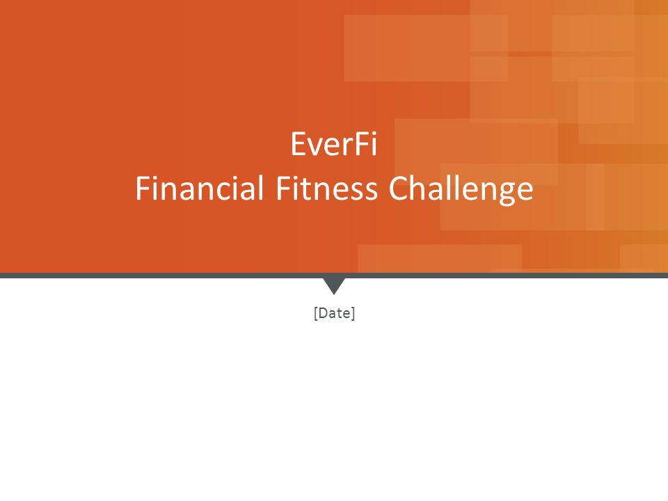 1 [Date] EverFi Financial Fitness Challenge