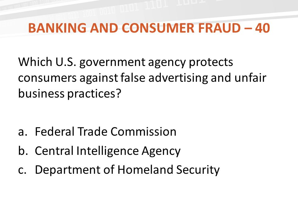 BANKING AND CONSUMER FRAUD – 40 Which U.S.