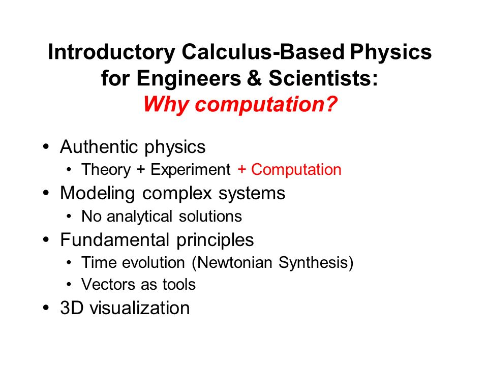Introductory Calculus-Based Physics for Engineers & Scientists: Why  computation.
