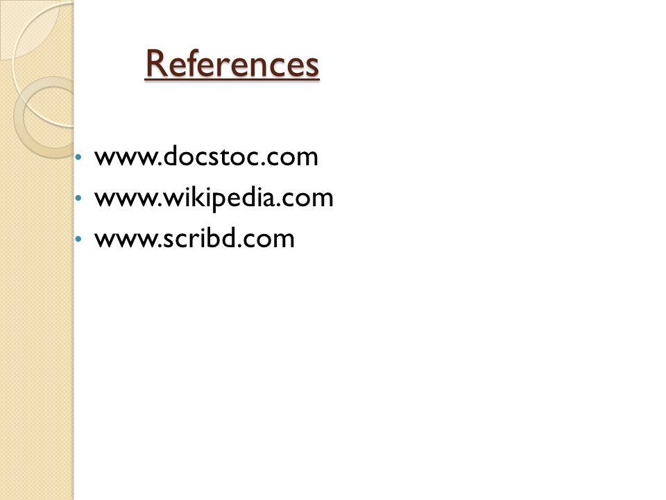 References References www.docstoc.com www.wikipedia.com www.scribd.com