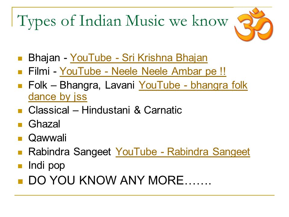 Types of Indian Music we know Bhajan - YouTube - Sri Krishna BhajanYouTube - Sri Krishna Bhajan Filmi - YouTube - Neele Neele Ambar pe !!YouTube - Neele Neele Ambar pe !.