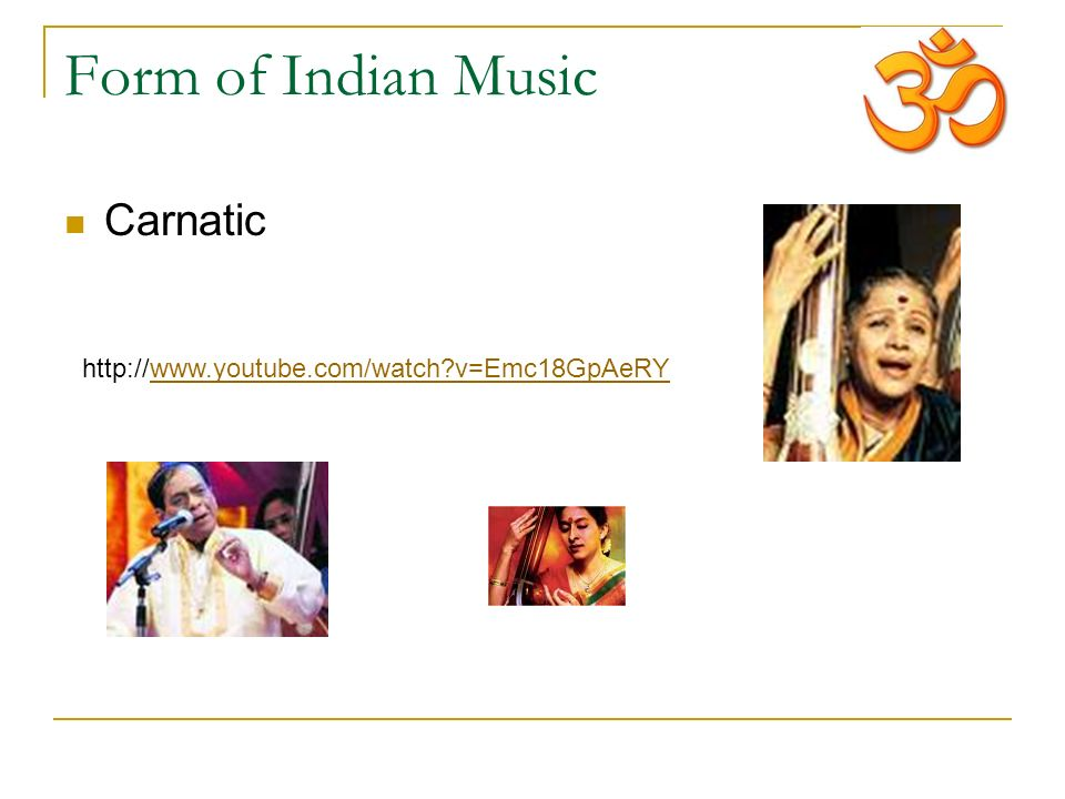 Form of Indian Music Carnatic http://www.youtube.com/watch v=Emc18GpAeRY