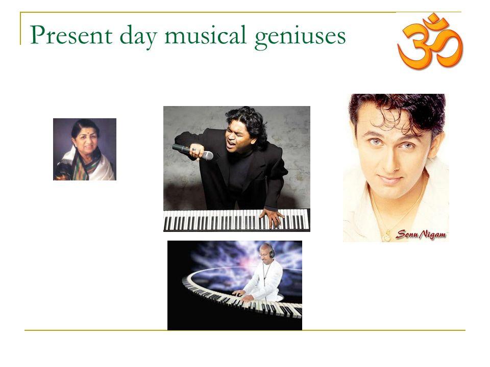 Present day musical geniuses