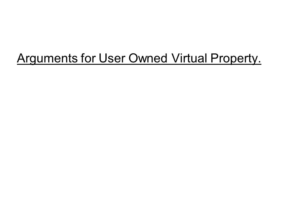 Arguments for User Owned Virtual Property.